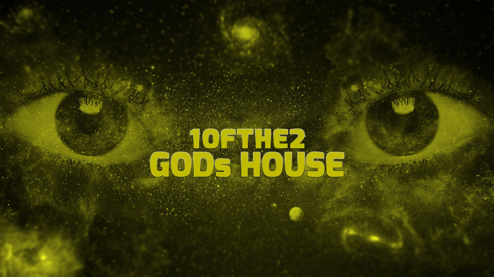 GODs HOUSE mit 1OFTHE2