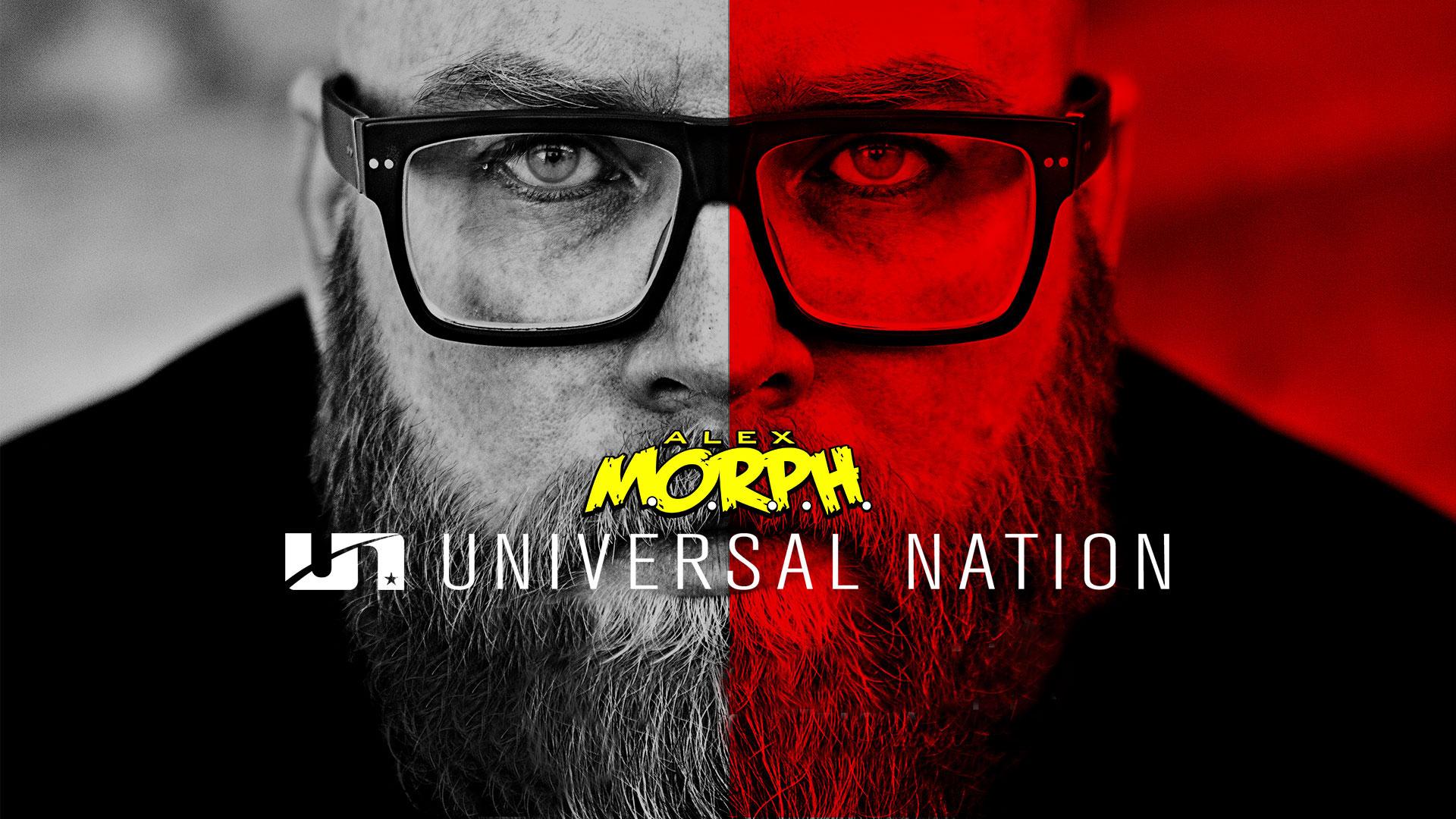 UNIVERSAL NATION mit Alex M.O.R.P.H.