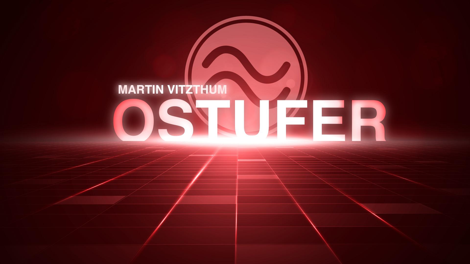 OSTUFER mit MARTIN VITZTHUM