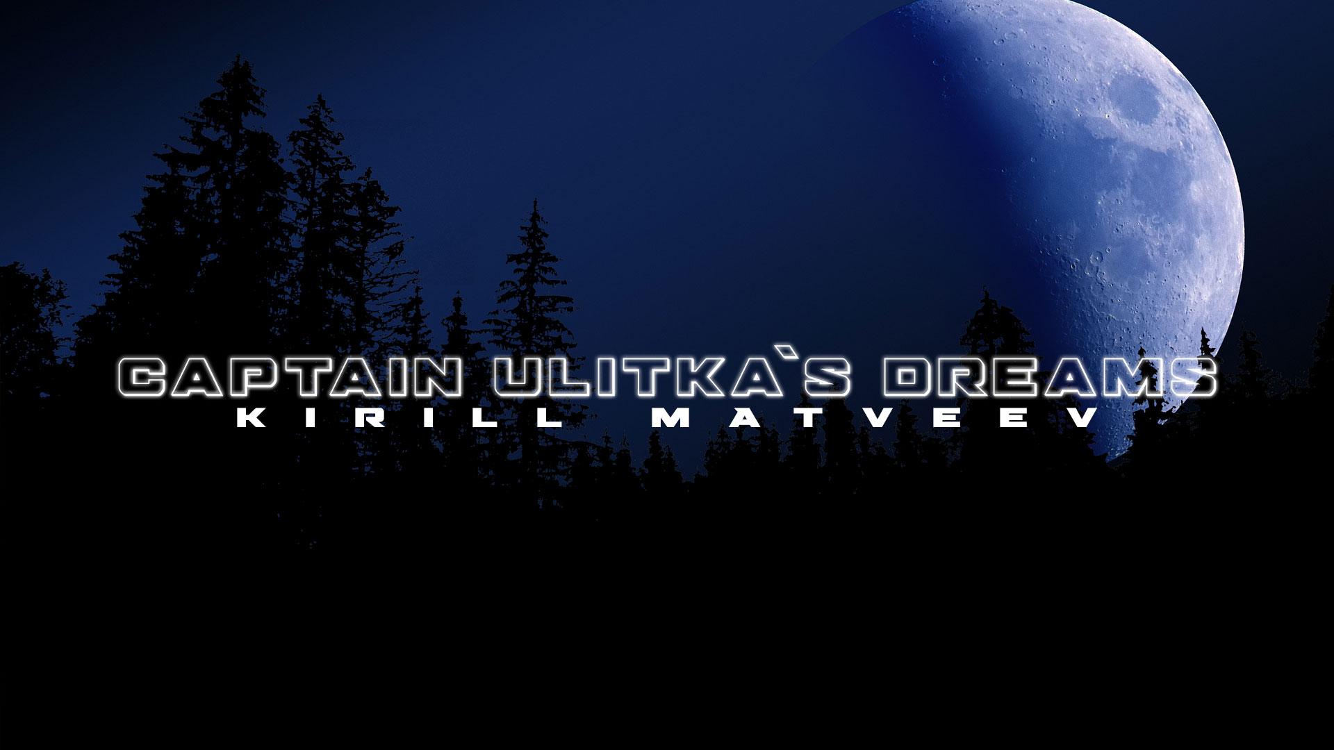 Captain Ulitka´s Dreams